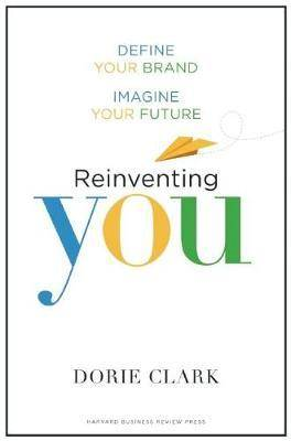 Reinventing You by Dorie Clark