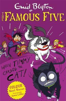 Famous Five Colour Short Stories: When Timmy Chased the by Enid Blyton