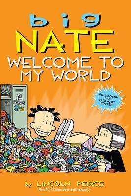 Big Nate: Welcome to My World by Lincoln Peirce