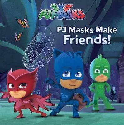 Pj Masks Make Friends! by Cala Spinner