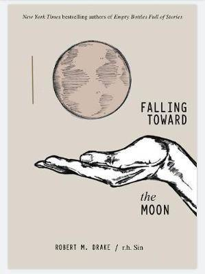 Falling Toward the Moon by r.h. Sin