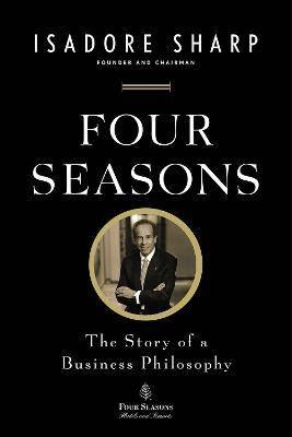 Sharp Four Seasons by Isadore Sharp