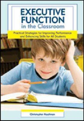 Executive Function in the Classroom by Christopher Kaufman