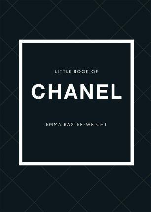 Little Book of Chanel by Emma Baxter-Wright