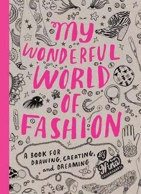My Wonderful World of Fashion by Nina Chakrabarti
