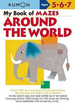 My Book of Mazes: Around the World by Publishing Kumon