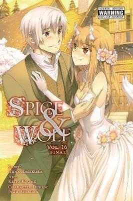 Spice and Wolf, Vol. 16 (manga) by Isuna Hasekura