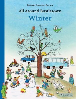 All Around Bustletown: Winter by Rotraut Susanne Berner