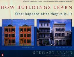 How Buildings Learn: and Fail to Learn by Stewart Brand