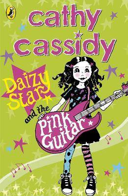 Daizy Star and the Pink Guitar by Cathy Cassidy