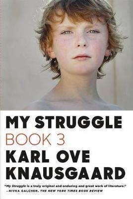 Image of My Struggle, Book 3 by Karl Ove Knausgaard