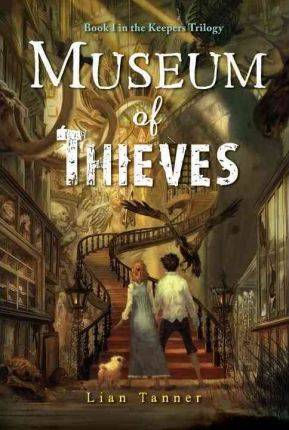 Image of Museum of Thieves by Lian Tanner