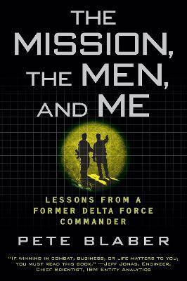 Mission The Mission, the Men, and Me by Pete Blaber