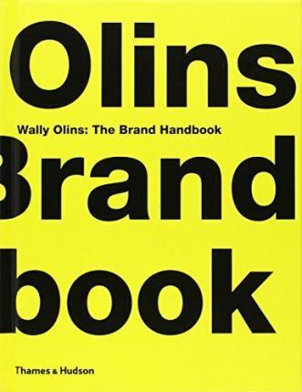 Wally Olins: The Brand Handbook by Wally Olins
