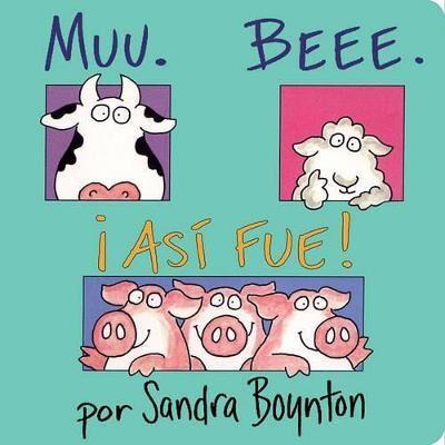 Muu. Beee. !asi Fue! (Moo, Baa, La La) by Sandra Boynton