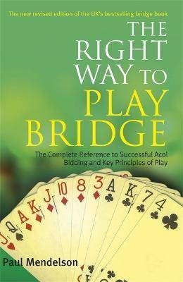 Right Way to Play Bridge by Paul Mendelson