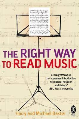 The Right Way to Read Music by Harry and Michael Baxter