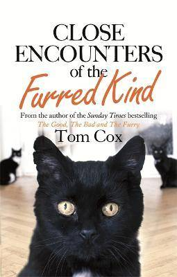 Close Encounters of the Furred Kind by Tom Cox