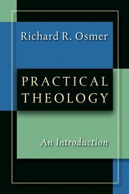 Practical Theology by Richard Robert Osmer