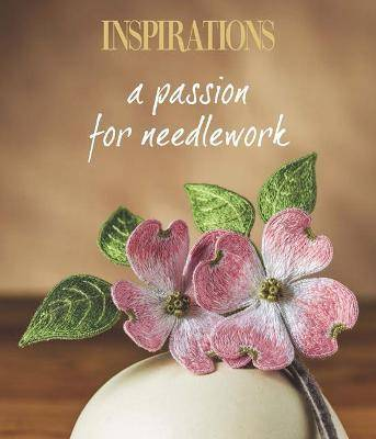 A Passion for Needlework by Inspirations Studio