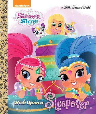 Wish Upon a Sleepover (Shimmer and Shine) by Mary Tillworth