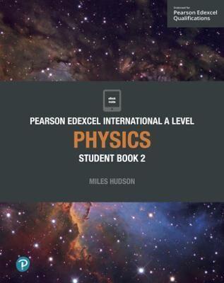 Pearson Edexcel International A Level Physics Student by Miles Hudson