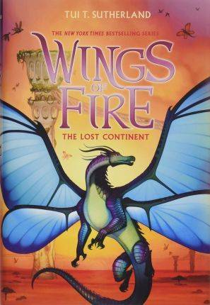 Wings of Fire #11: The Lost Continent by T Tui Sutherland