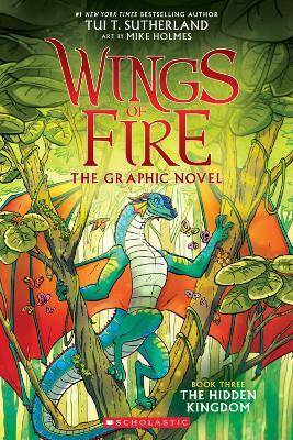 Wings of Fire GraphiX #3: The Hidden Kingdom by T  Tui Sutherland