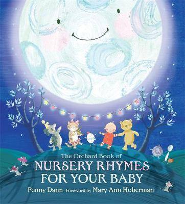 The Orchard Book of Nursery Rhymes for Your Baby by Mary Ann Hoberman
