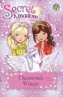 Secret Kingdom: Diamond Wings by Rosie Banks