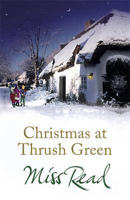 Christmas at Thrush Green by Miss Read