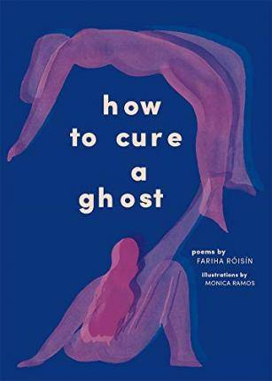 How to Cure a Ghost by Fariha Roisin