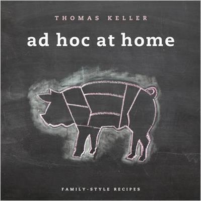 Ad Hoc at Home by Thomas Keller