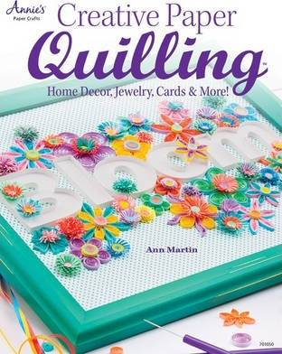 Creative Paper Quilling by Ann Martin