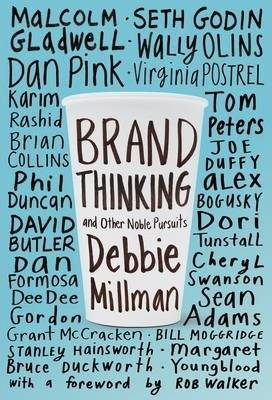 Brand Thinking and Other Noble Pursuits by Debbie Millman