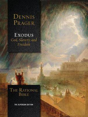 The Rational Bible: Exodus by Dennis Prager