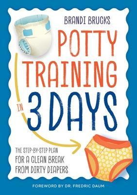 Potty Training in 3 Days by Brandi Brucks