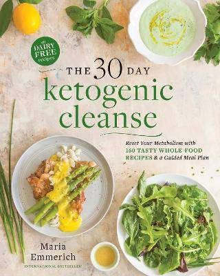 The 30-day Ketogenic Cleanse by Maria Emmerich