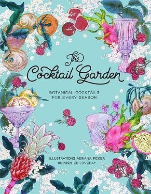 The Cocktail Garden by Adriana Picker