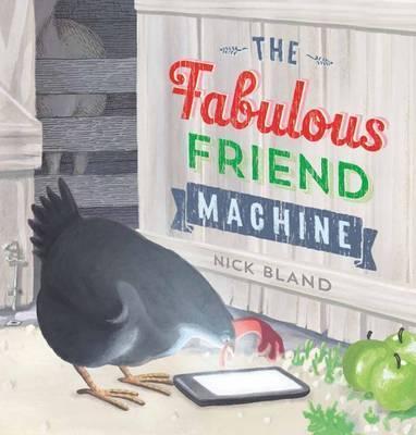Fabulous Friend Machine by Nick Bland