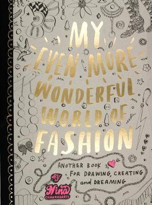 My Even More Wonderful World of Fashion by Nina Chakrabarti