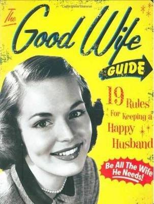 The Good Wife Guide by Ladies