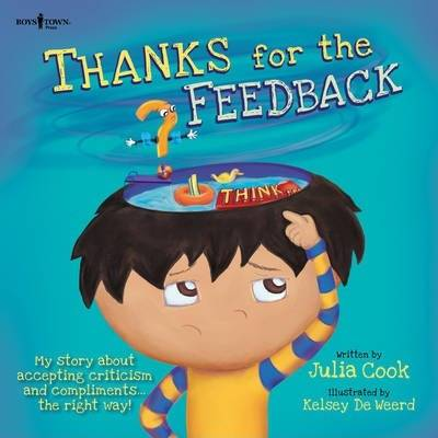 Thanks for the Feedback, I Think? by Julia Cook