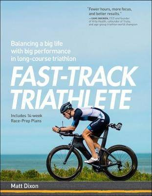 Fast-Track Triathlete by Matt Dixon
