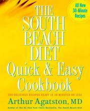 The South Beach Diet Quick and Easy Cookbook by Dr Arthur Agatston