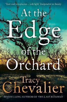 Edge At the Edge of the Orchard by Tracy Chevalier