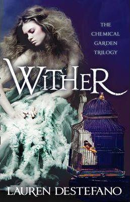 Wither by Lauren DeStefano