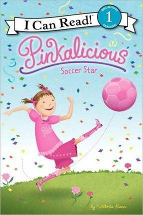 Pinkalicious: Soccer Star by Victoria Kann