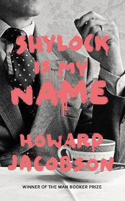 Image of Shylock is My Name by Howard Jacobson