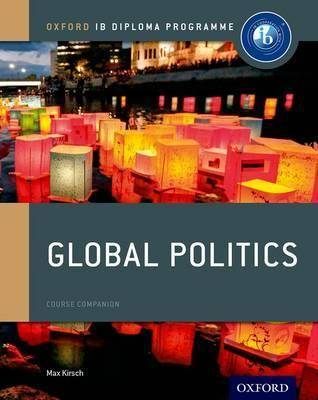 Global Oxford IB Diploma Programme: Global Politics Course by Max Kirsch